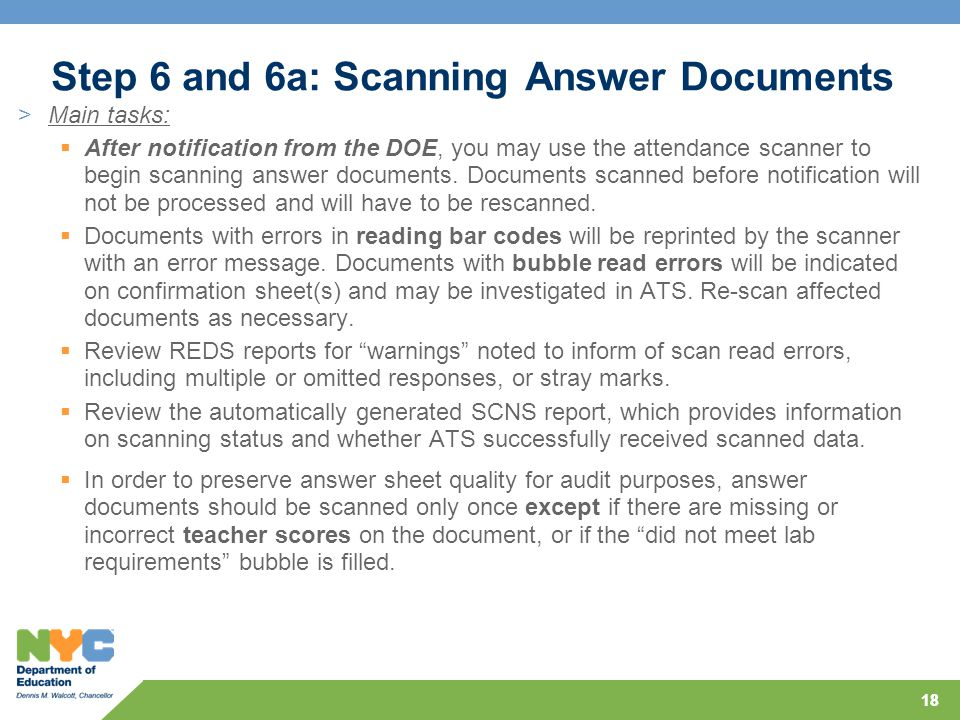 18 Step 6 and 6a: Scanning Answer Documents >Main tasks:  After notification from the DOE, you may use the attendance scanner to begin scanning answe