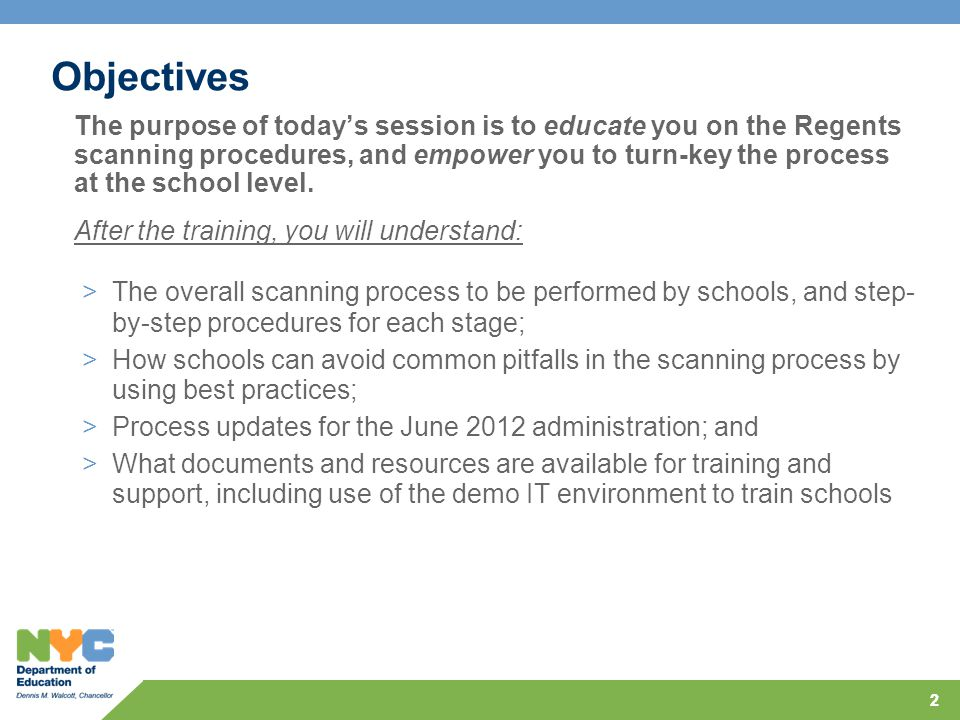 22 Objectives The purpose of today's session is to educate you on the Regents scanning procedures, and empower you to turn-key the process at the scho