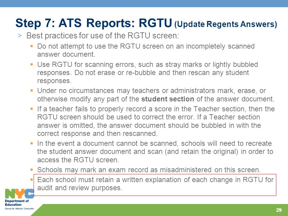 29 >Best practices for use of the RGTU screen:  Do not attempt to use the RGTU screen on an incompletely scanned answer document.  Use RGTU for scan