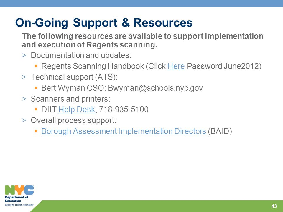 43 On-Going Support & Resources >Documentation and updates:  Regents Scanning Handbook (Click Here Password June2012)Here >Technical support (ATS): 
