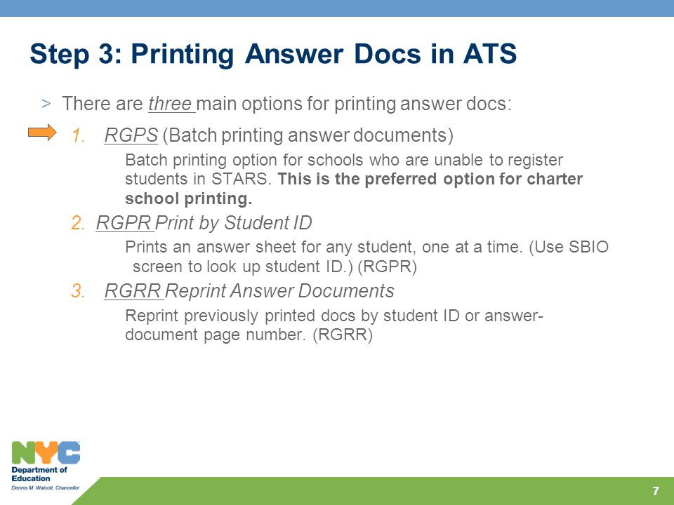 77 Step 3: Printing Answer Docs in ATS >There are three main options for printing answer docs: 1.RGPS (Batch printing answer documents) Batch printing