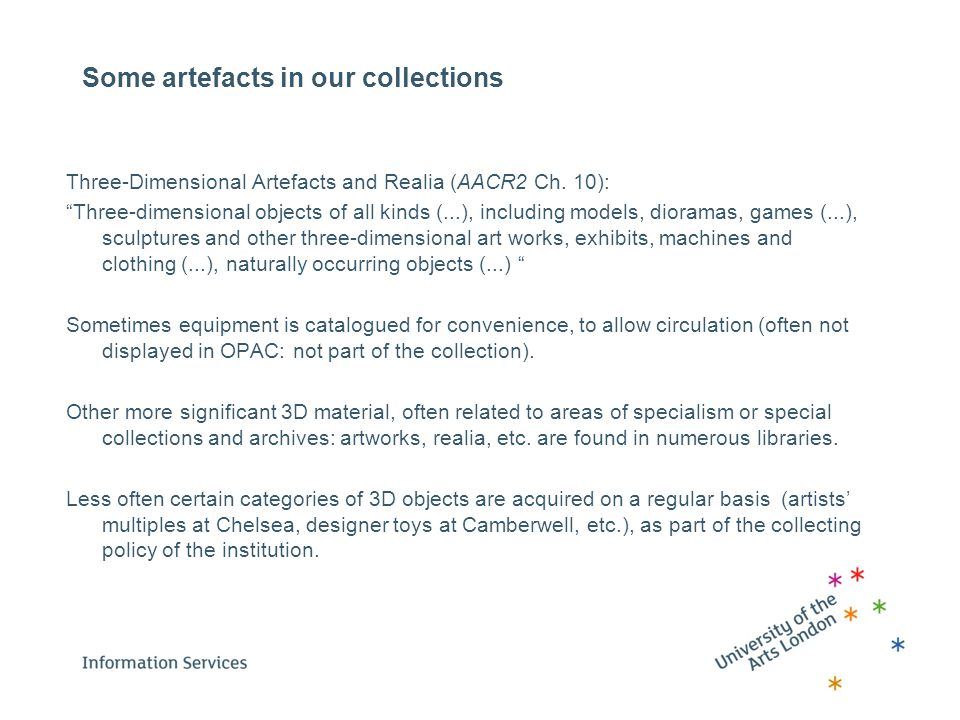 Some artefacts in our collections Three-Dimensional Artefacts and Realia (AACR2 Ch.