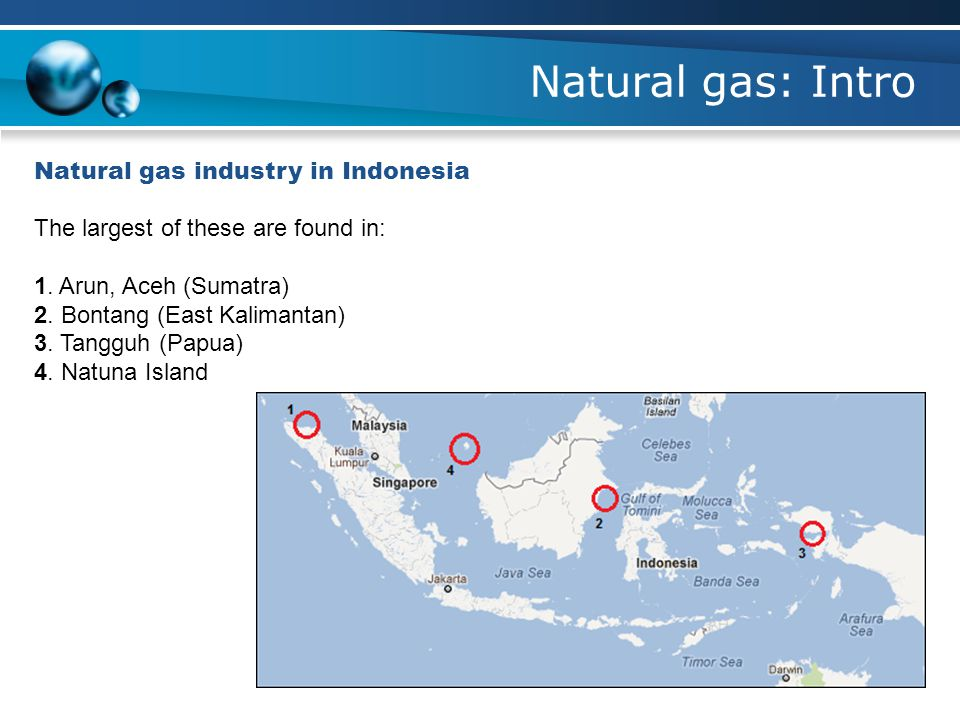 Natural gas industry in Indonesia The largest of these are found in: 1.