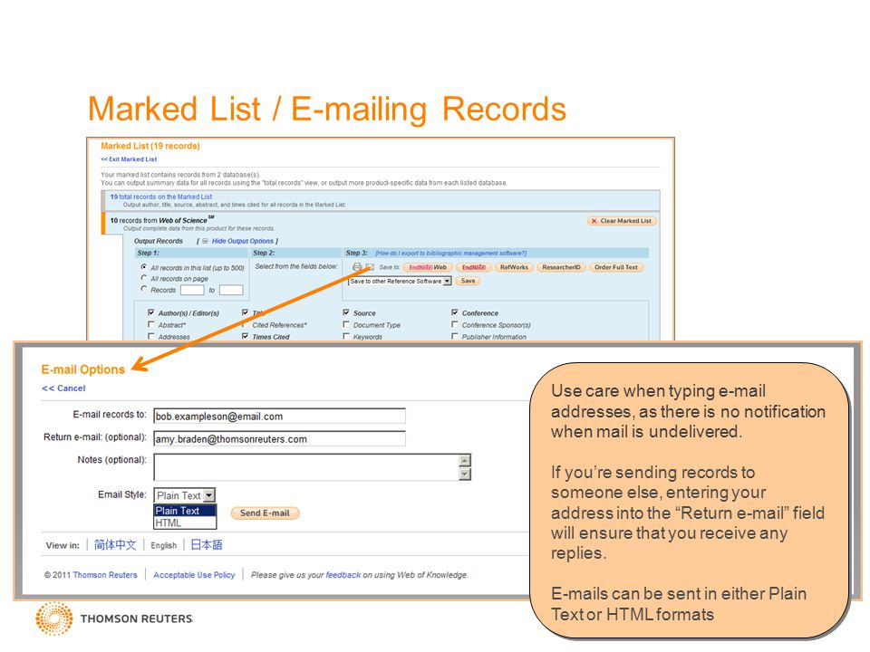 Marked List / E-mailing Records Use care when typing e-mail addresses, as there is no notification when mail is undelivered.