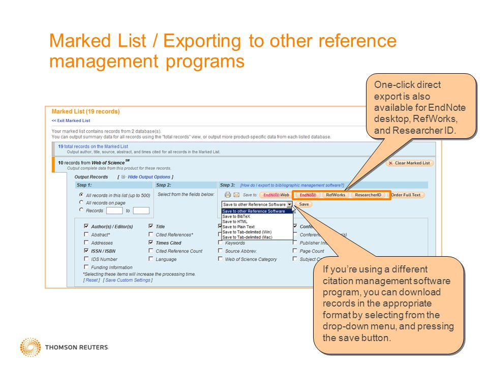 Marked List / Exporting to other reference management programs One-click direct export is also available for EndNote desktop, RefWorks, and Researcher