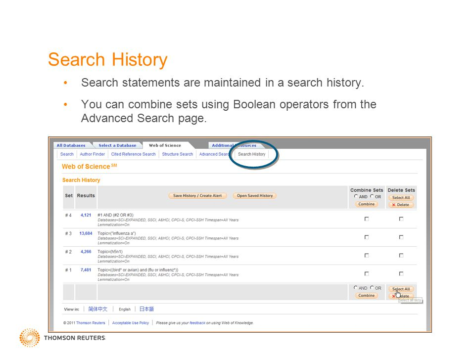 Search History Search statements are maintained in a search history. You can combine sets using Boolean operators from the Advanced Search page.