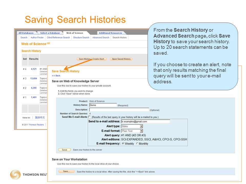 Saving Search Histories From the Search History or Advanced Search page, click Save History to save your search history. Up to 20 search statements ca