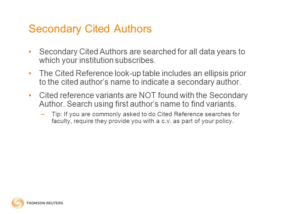 Secondary Cited Authors Secondary Cited Authors are searched for all data years to which your institution subscribes.