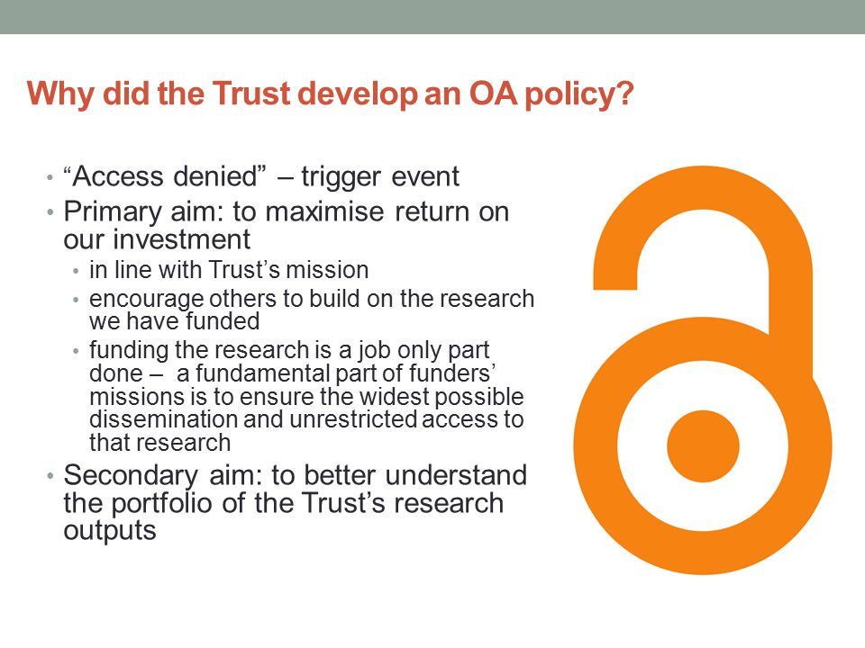 Why did the Trust develop an OA policy.