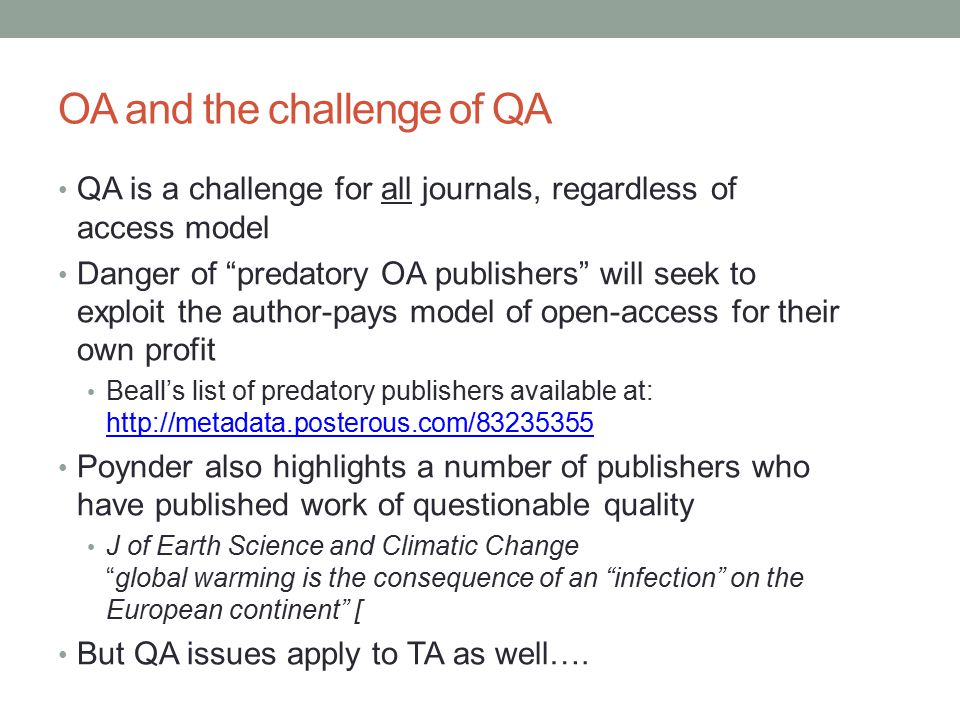 Retraction data: evidence Challenge of quality assurance applies to all research – toll access and OA Retraction data from PubMed (2006 – 2011) JournalRetractionsTotal no.