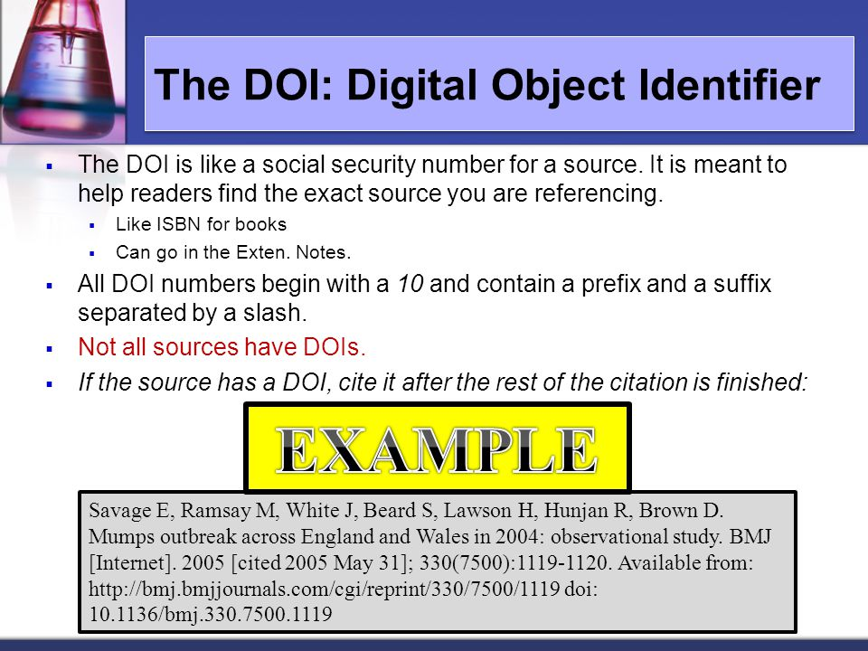 The DOI: Digital Object Identifier  The DOI is like a social security number for a source.