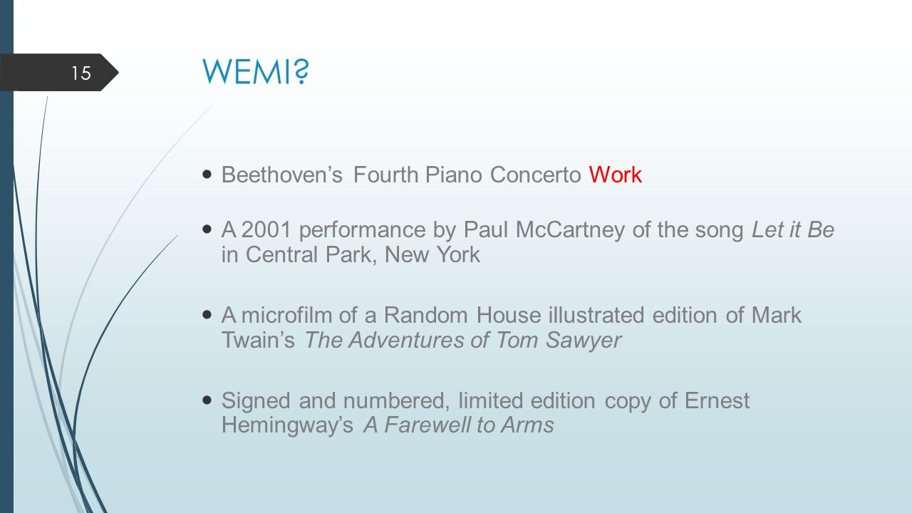 WEMI? Beethoven's Fourth Piano Concerto Work A 2001 performance by Paul McCartney of the song Let it Be in Central Park, New York A microfilm of a Ran