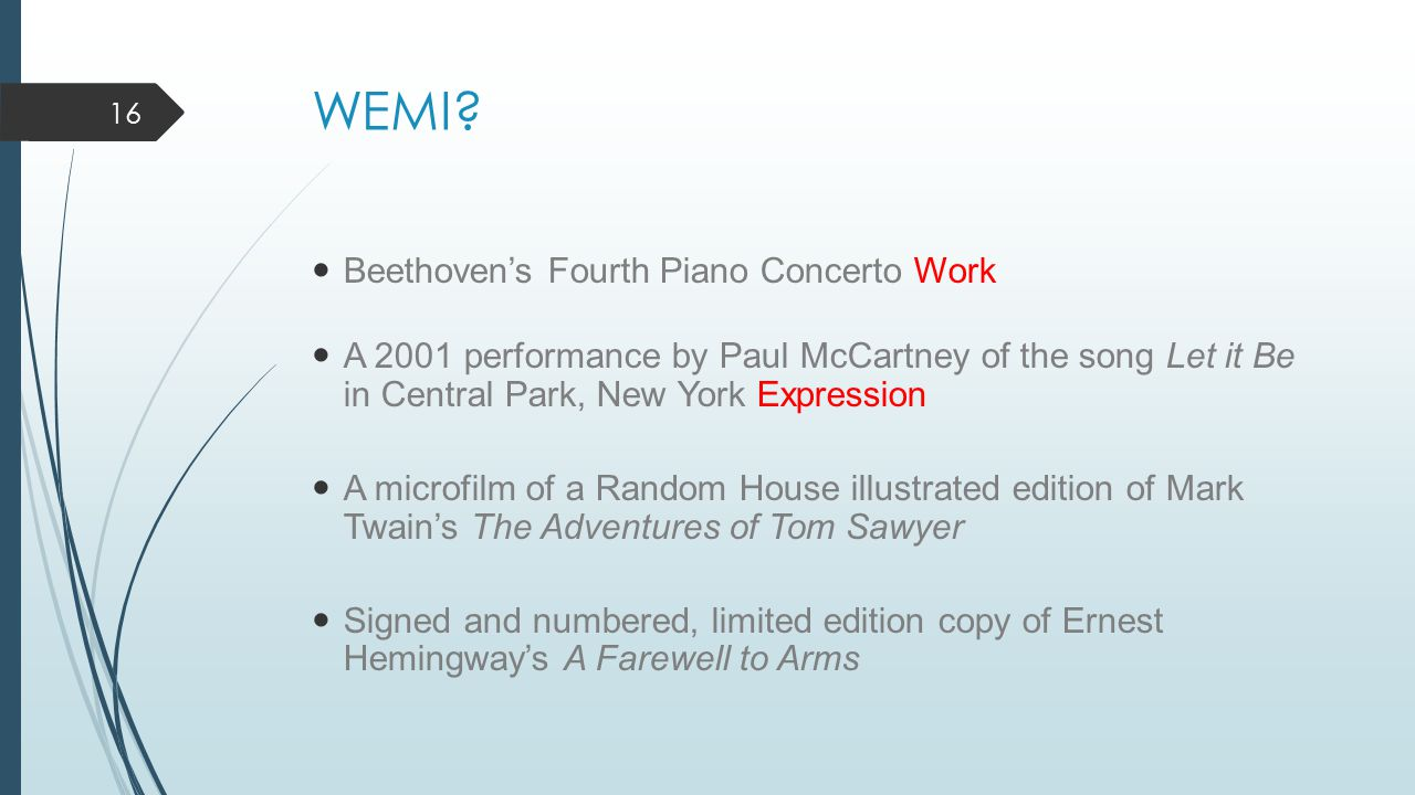 WEMI? Beethoven's Fourth Piano Concerto Work A 2001 performance by Paul McCartney of the song Let it Be in Central Park, New York Expression A microfi