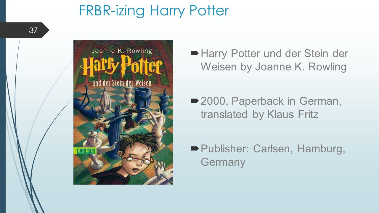 FRBR-izing Harry Potter  Harry Potter und der Stein der Weisen by Joanne K.