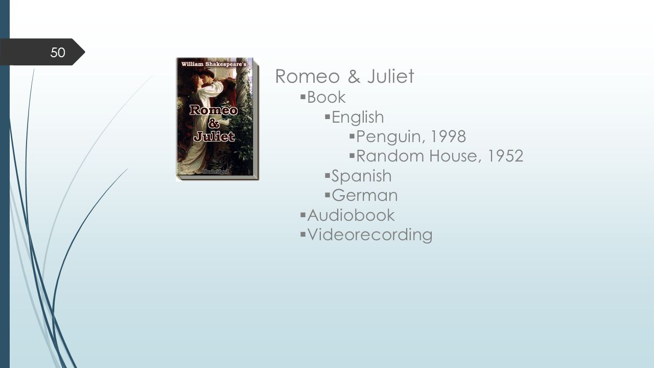 Romeo & Juliet  Book  English  Penguin, 1998  Random House, 1952  Spanish  German  Audiobook  Videorecording 50