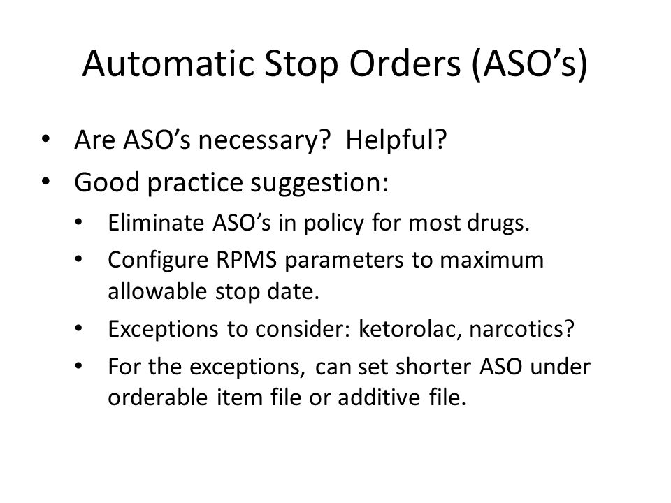 Automatic Stop Orders (ASO's) Are ASO's necessary.