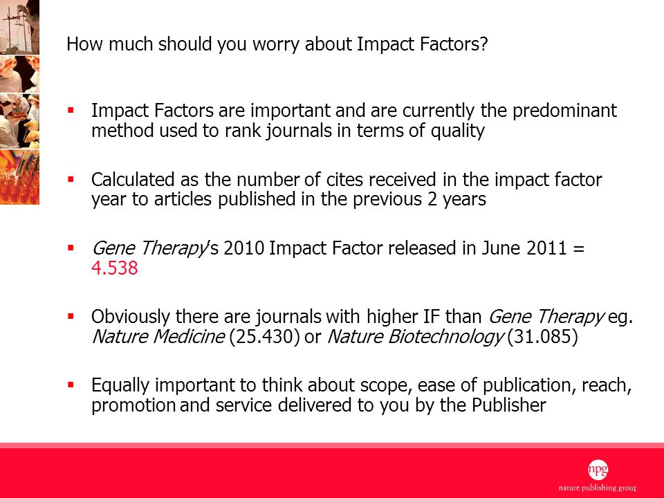 5 How much should you worry about Impact Factors.