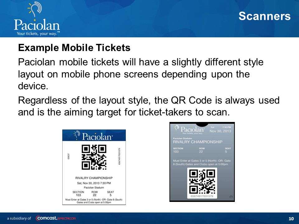 10 Scanners Example Mobile Tickets Paciolan mobile tickets will have a slightly different style layout on mobile phone screens depending upon the device.