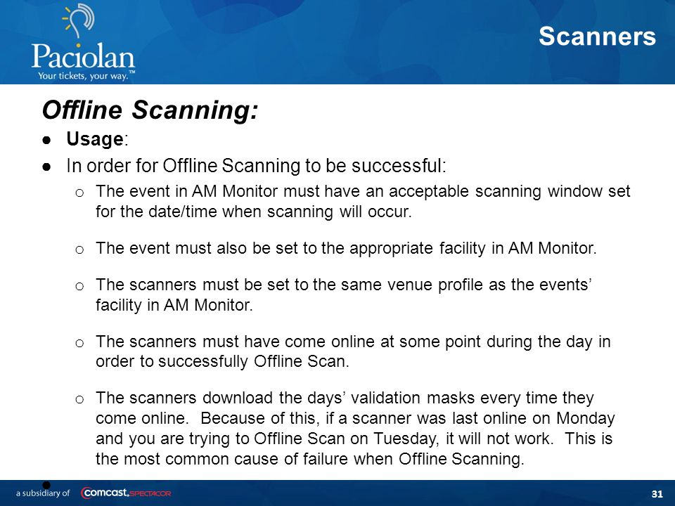 31 Scanners Offline Scanning: ●Usage: ●In order for Offline Scanning to be successful: o The event in AM Monitor must have an acceptable scanning window set for the date/time when scanning will occur.