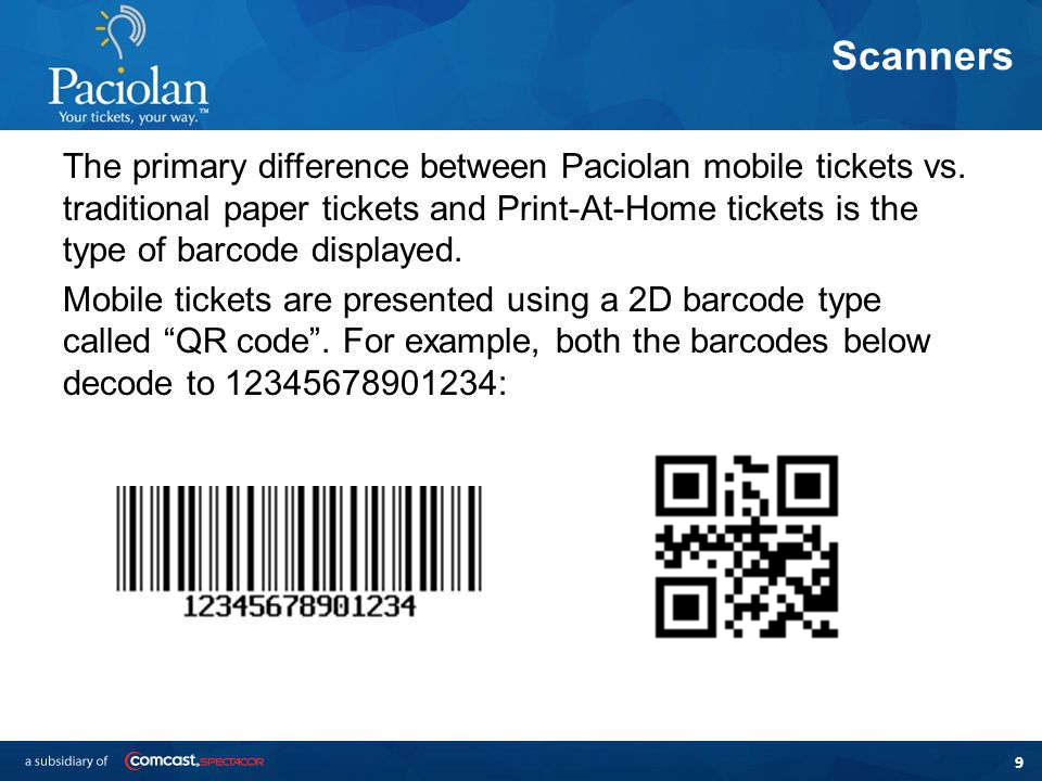 9 Scanners The primary difference between Paciolan mobile tickets vs.