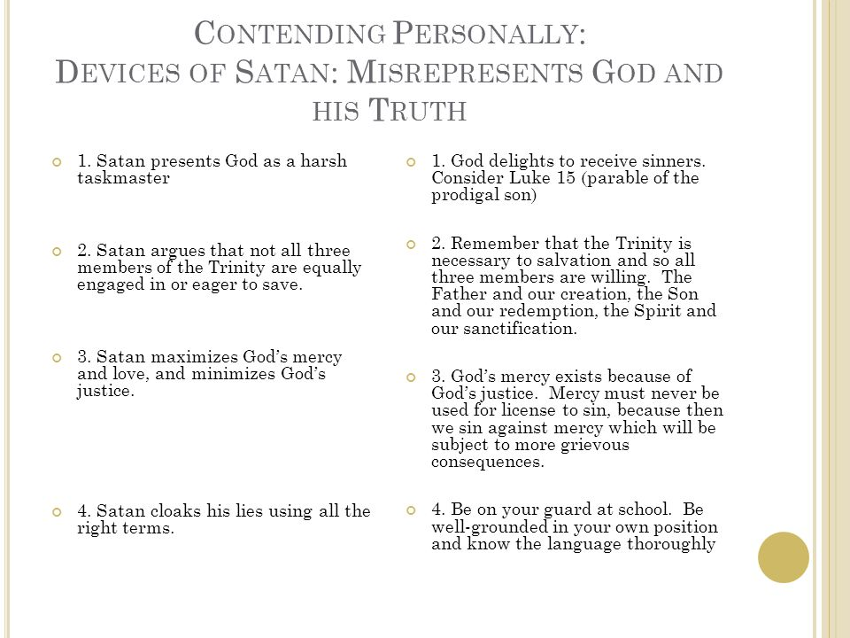 C ONTENDING P ERSONALLY : D EVICES OF S ATAN : M ISREPRESENTS G OD AND HIS T RUTH 1.