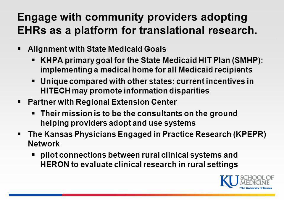Engage with community providers adopting EHRs as a platform for translational research.