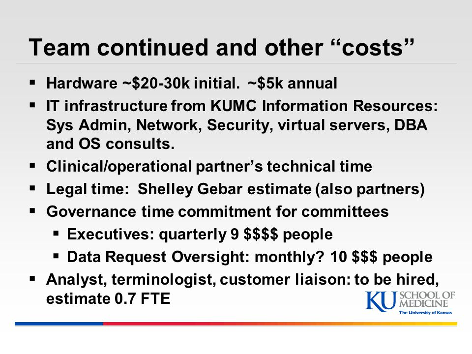 Team continued and other costs  Hardware ~$20-30k initial.