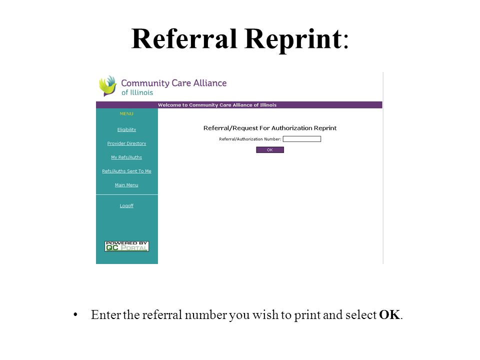 Referral Reprint: Enter the referral number you wish to print and select OK.
