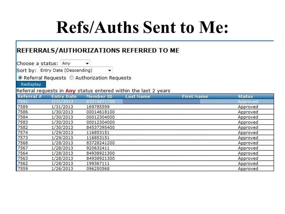 Refs/Auths Sent to Me:
