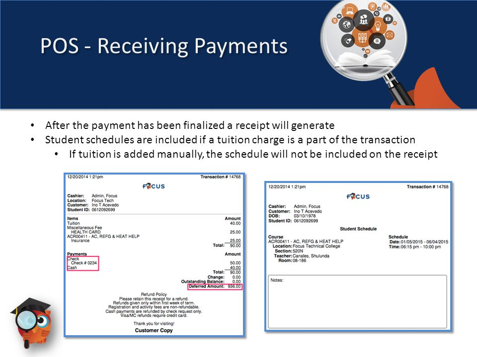 After the payment has been finalized a receipt will generate Student schedules are included if a tuition charge is a part of the transaction If tuition is added manually, the schedule will not be included on the receipt POS - Receiving Payments