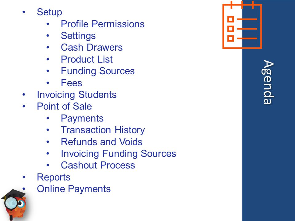 Setup Profile Permissions Settings Cash Drawers Product List Funding Sources Fees Invoicing Students Point of Sale Payments Transaction History Refund