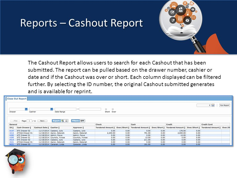 Reports – Cashout Report The Cashout Report allows users to search for each Cashout that has been submitted. The report can be pulled based on the dra