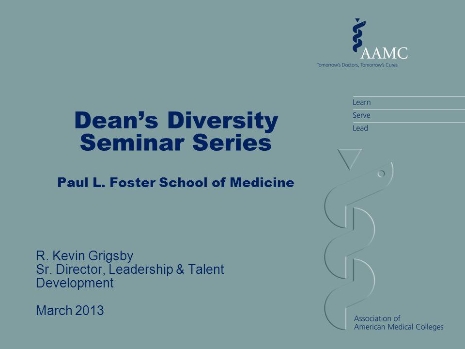 Dean's Diversity Seminar Series Paul L. Foster School of Medicine R.