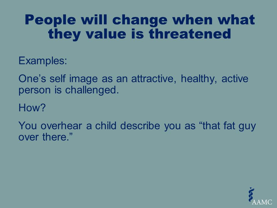 Examples: One's self image as an attractive, healthy, active person is challenged.