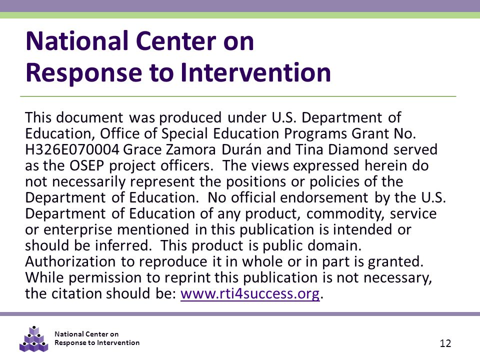 National Center on Response to Intervention 12 This document was produced under U.S.