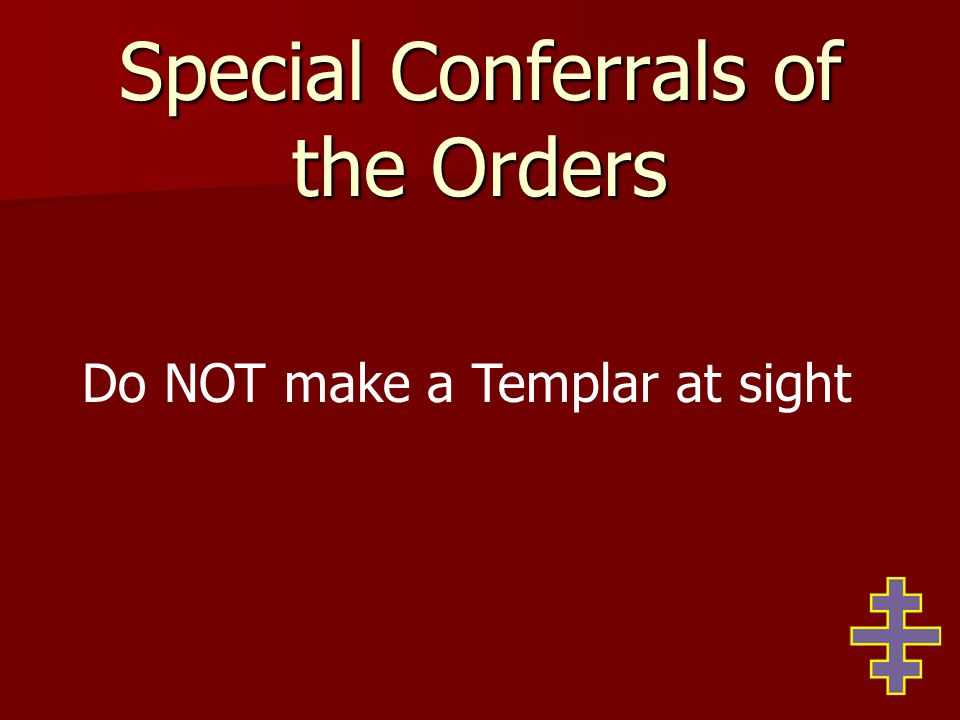 Special Conferrals of the Orders Section 23 [MEGM] (i) To confer, on any qualified candidate, in person or by delegated authority, the Orders of our organization.