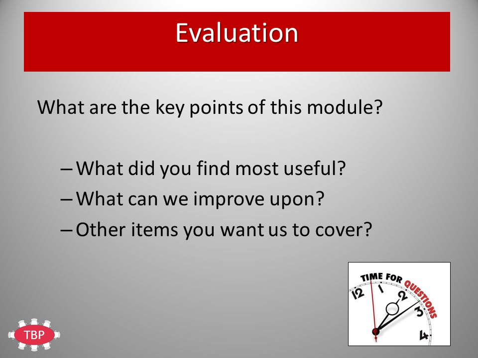 TBP Evaluation What are the key points of this module.