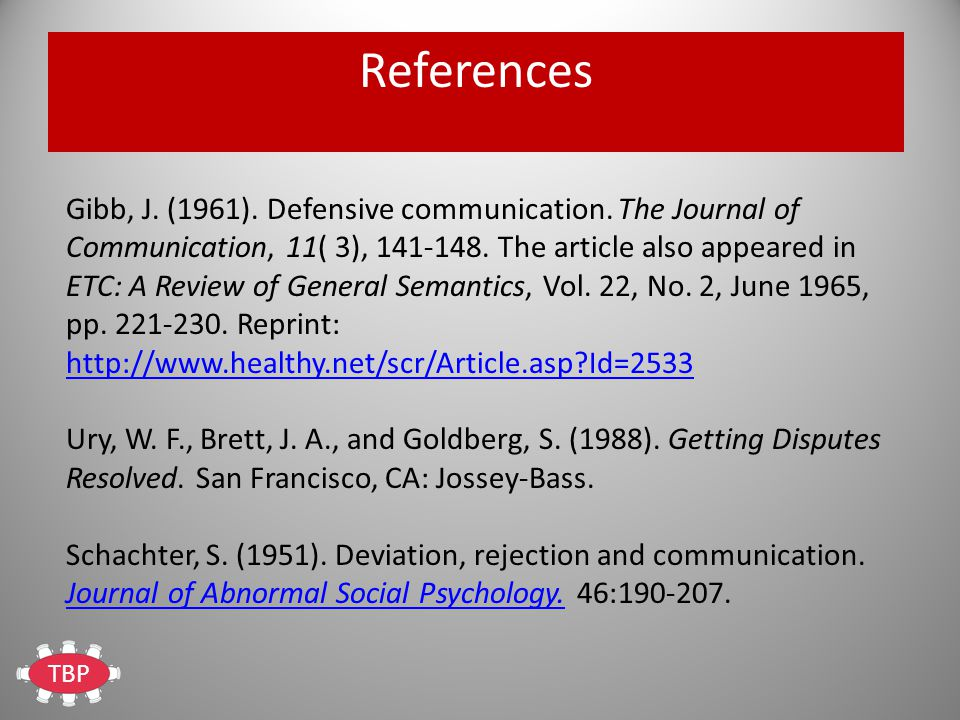 TBP References Gibb, J. (1961). Defensive communication.