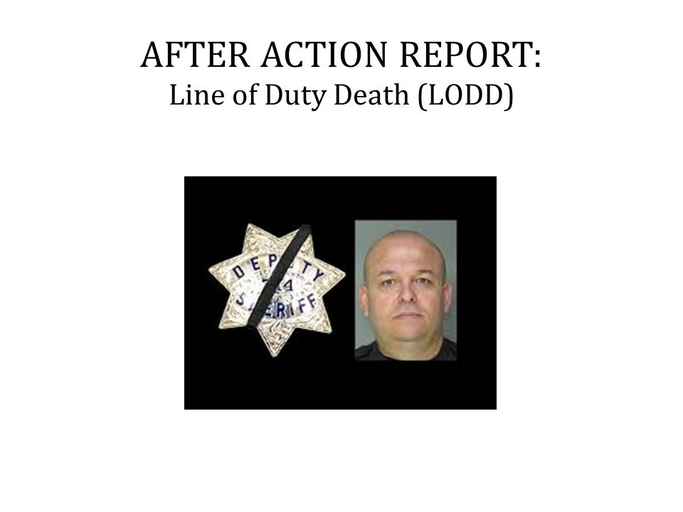 AFTER ACTION REPORT: Line of Duty Death (LODD)