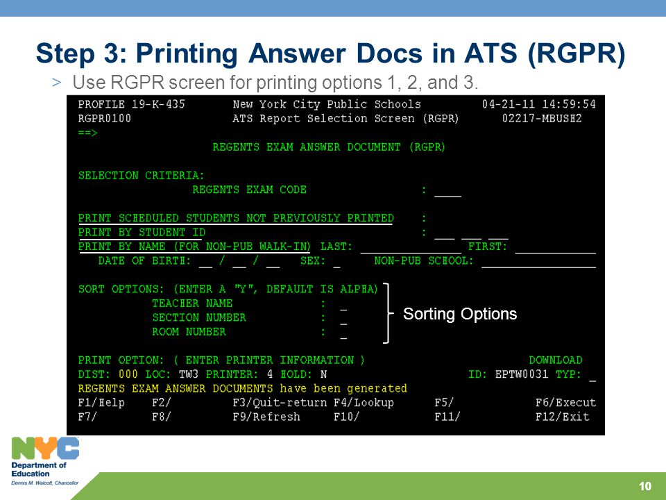 10 Step 3: Printing Answer Docs in ATS (RGPR) Sorting Options >Use RGPR screen for printing options 1, 2, and 3.