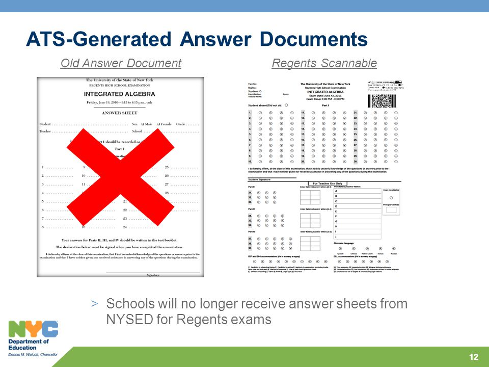 12 ATS-Generated Answer Documents Regents ScannableOld Answer Document >Schools will no longer receive answer sheets from NYSED for Regents exams
