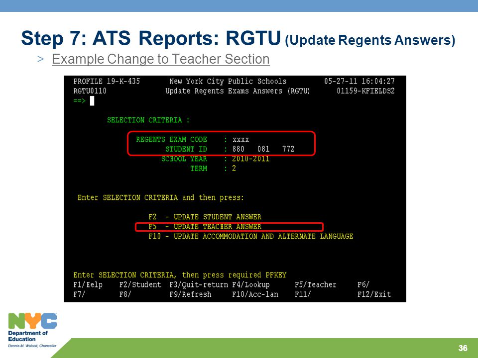 36 >Example Change to Teacher Section Step 7: ATS Reports: RGTU (Update Regents Answers)