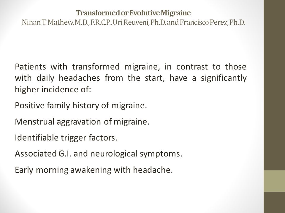 Transformed or Evolutive Migraine Ninan T. Mathew, M.D., F.R.C.P., Uri Reuveni, Ph.D.