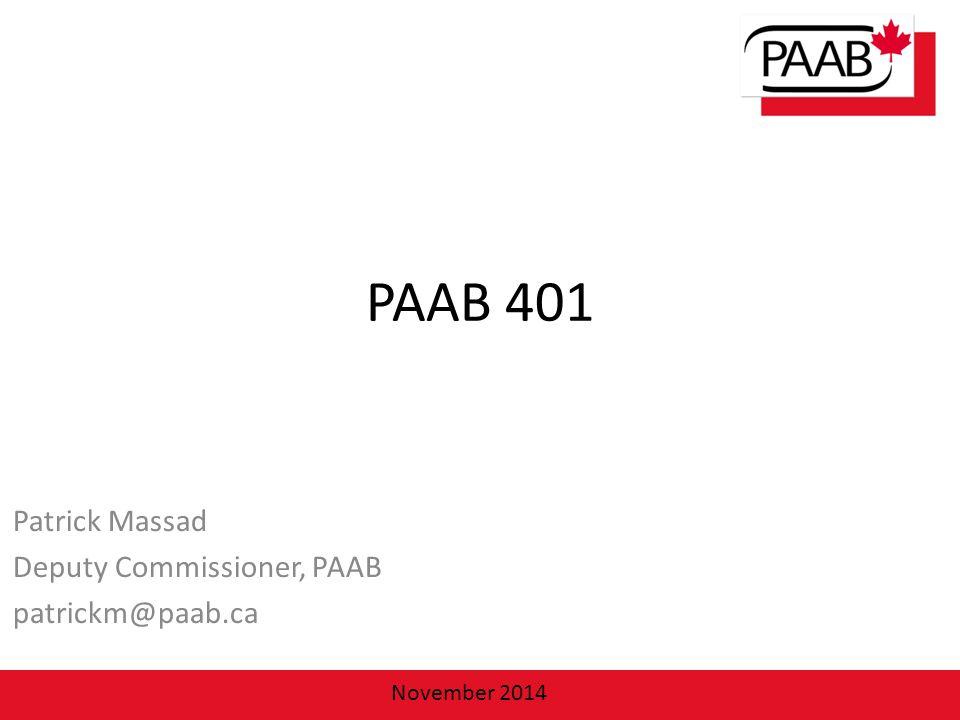 PAAB 401 Patrick Massad Deputy Commissioner, PAAB patrickm@paab.ca November 2014