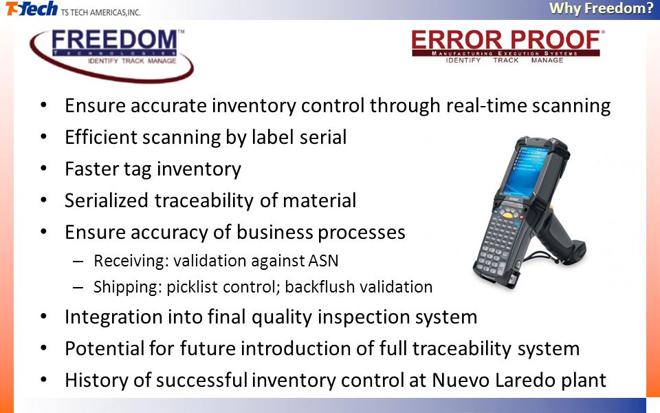 Why Freedom? Ensure accurate inventory control through real-time scanning Efficient scanning by label serial Faster tag inventory Serialized traceabil