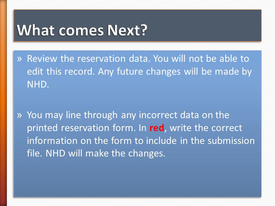 » Review the reservation data.You will not be able to edit this record.