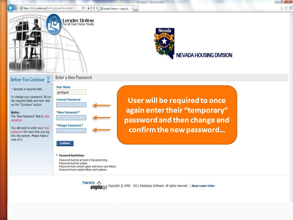 User will be required to once again enter their temporary password and then change and confirm the new password…