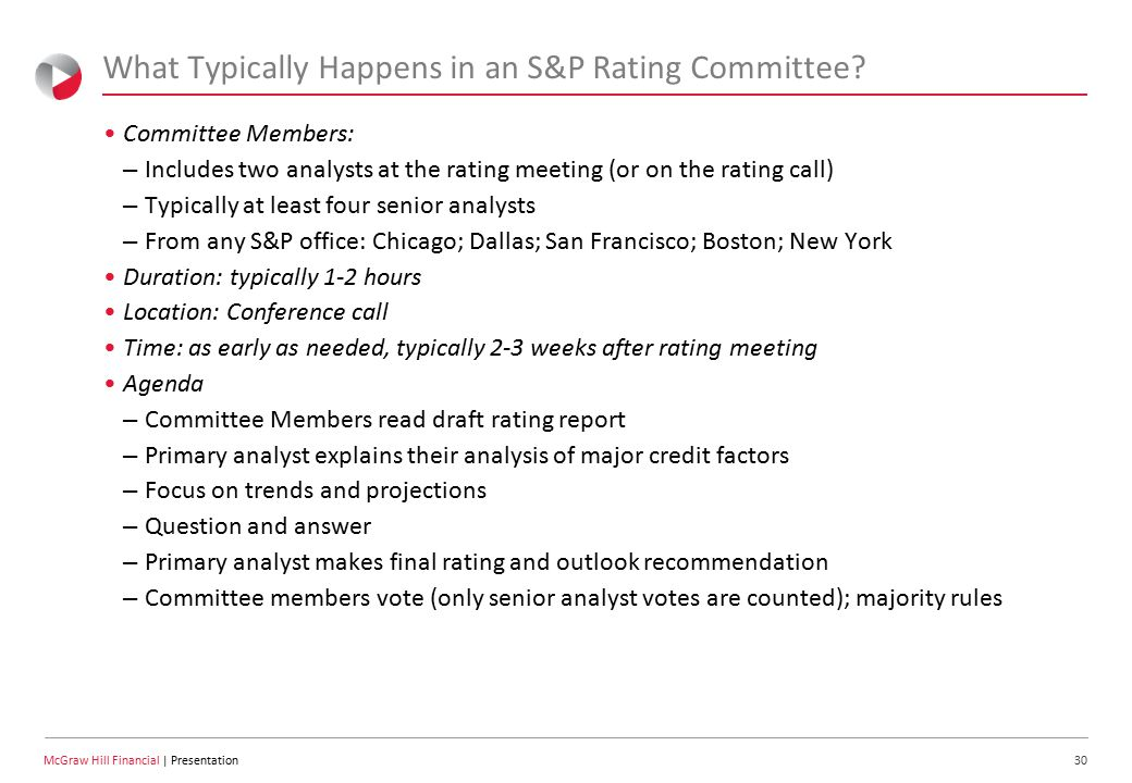 30 McGraw Hill Financial | Presentation What Typically Happens in an S&P Rating Committee.