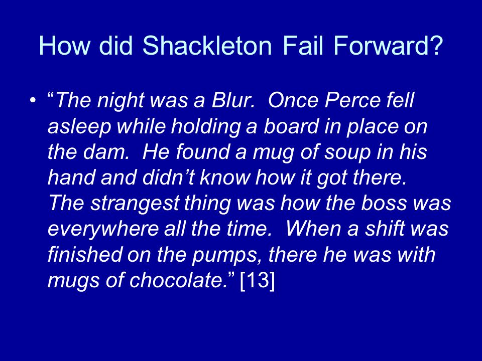How did Shackleton Fail Forward. The night was a Blur.