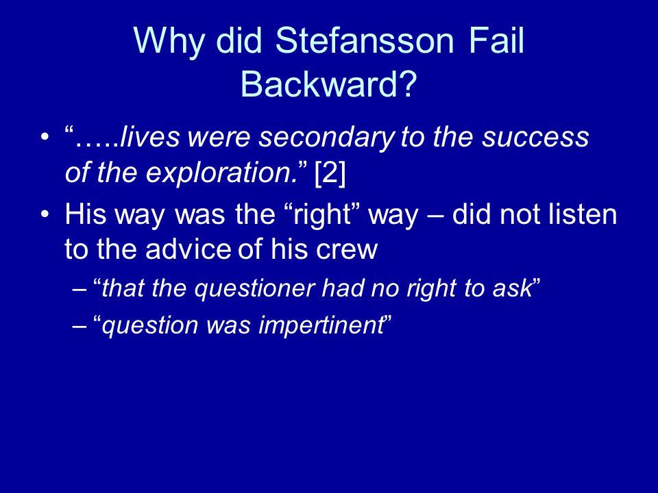 Why did Stefansson Fail Backward.